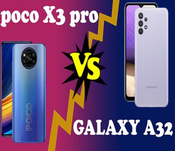 مقایسه گوشی POCO  X3 PRO با گوشی GALAXY A32